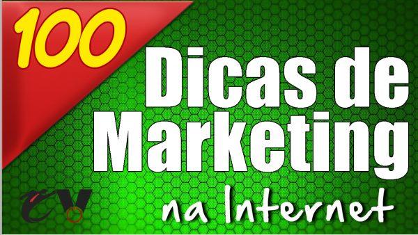 100 Dicas de Marketing para Internet